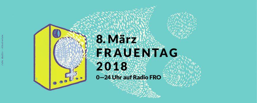 8. März 2018 · Frauentag auf Radio FRO ·  0 bis 24 Uhr · Illustration: Silke Müller 8. März 2018 · Frauentag auf Radio FRO ·  0 bis 24 Uhr · Illustration: Silke Müller