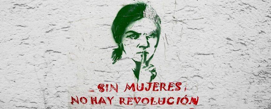 Sin mujeres no hay revolución Sin mujeres no hay revolución | Street.Art