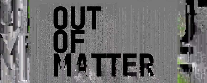 stwst out of matter 48x7 stwst out of matter 48x7